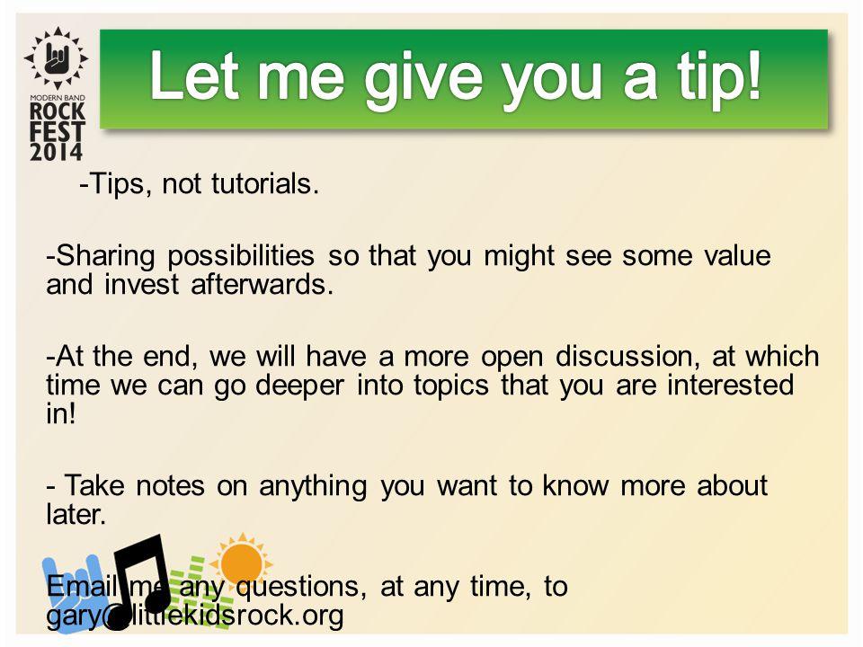 -Tips, not tutorials.