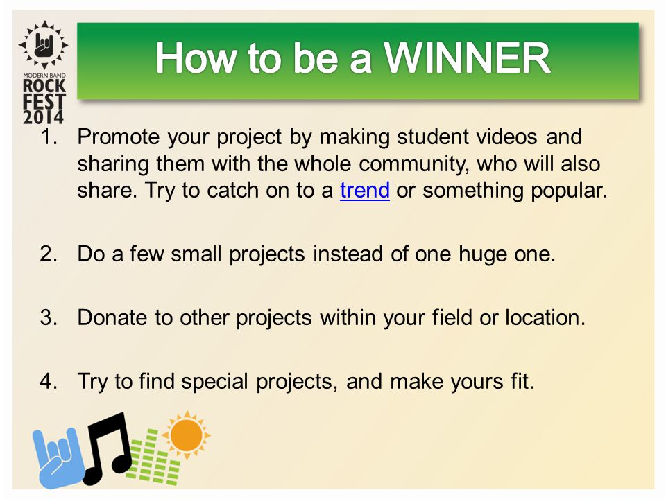 1.Promote your project by making student videos and sharing them with the whole community, who will also share.