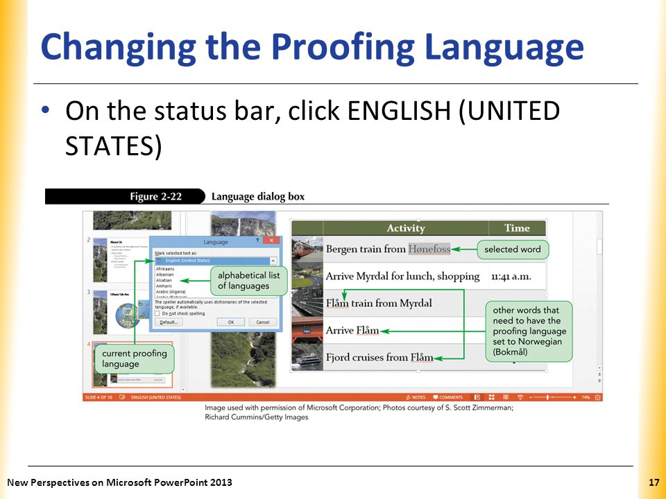 XP Changing the Proofing Language On the status bar, click ENGLISH (UNITED STATES) New Perspectives on Microsoft PowerPoint 201317