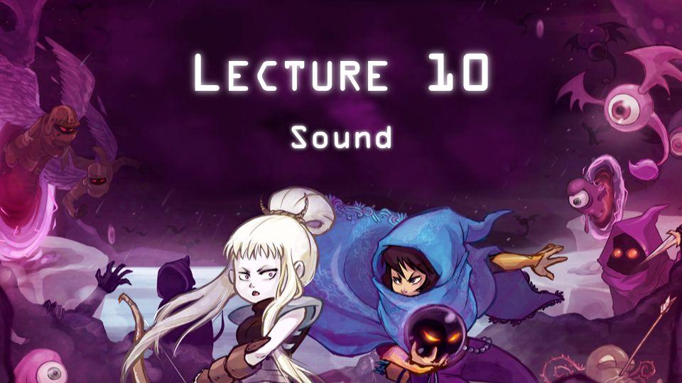 L ECTURE 10 Sound