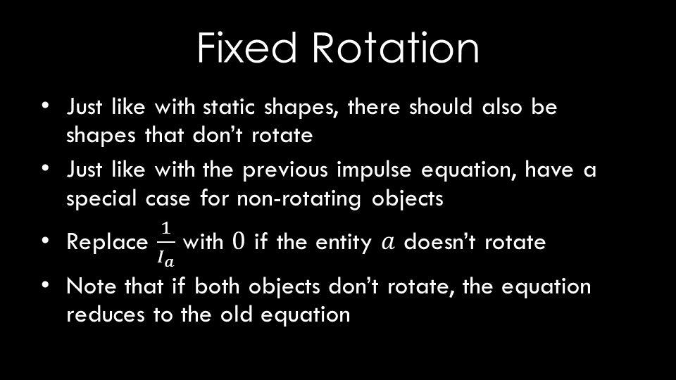 Fixed Rotation