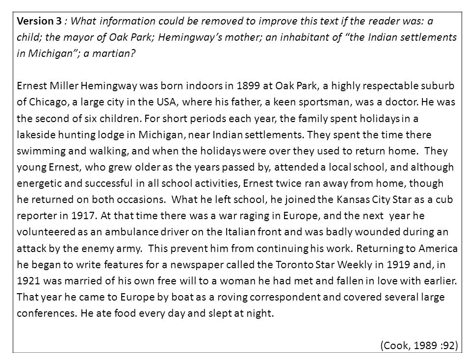 Version 3 : What information could be removed to improve this text if the reader was: a child; the mayor of Oak Park; Hemingway's mother; an inhabitant of the Indian settlements in Michigan ; a martian.