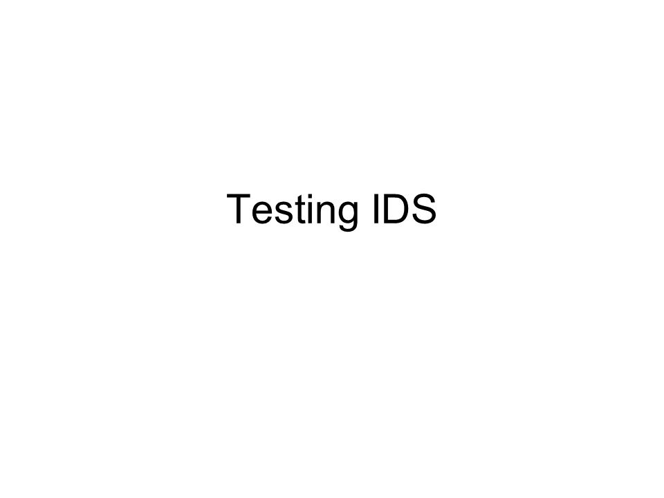 Testing IDS