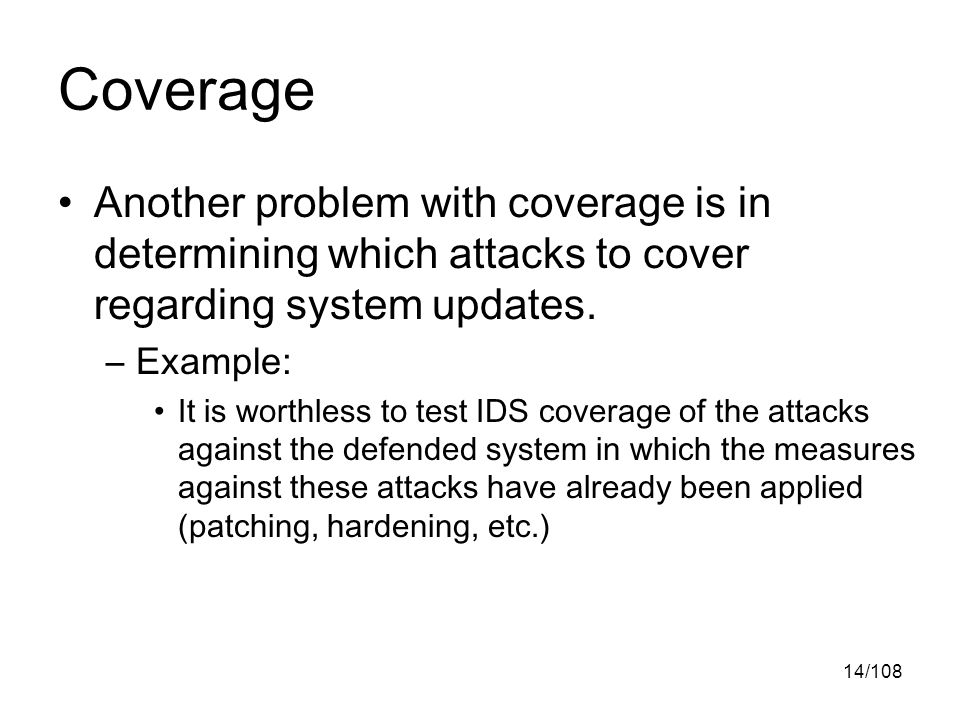 14/108 Coverage Another problem with coverage is in determining which attacks to cover regarding system updates.