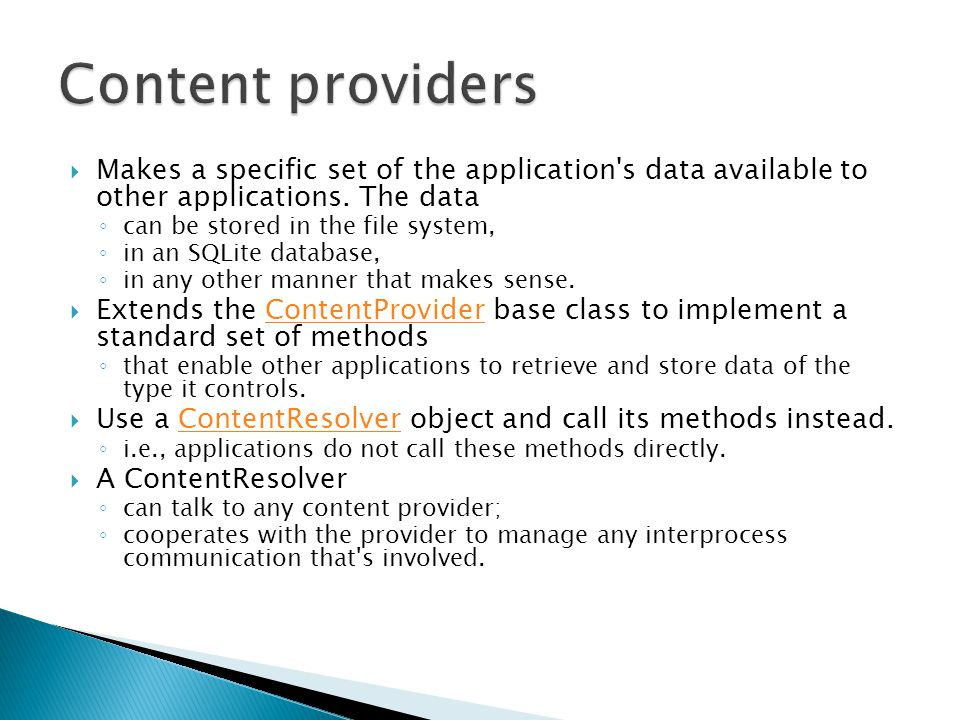  Makes a specific set of the application s data available to other applications.