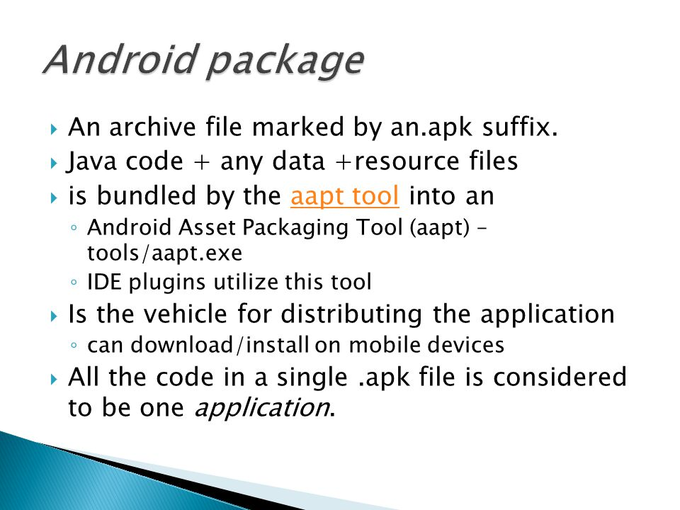  An archive file marked by an.apk suffix.