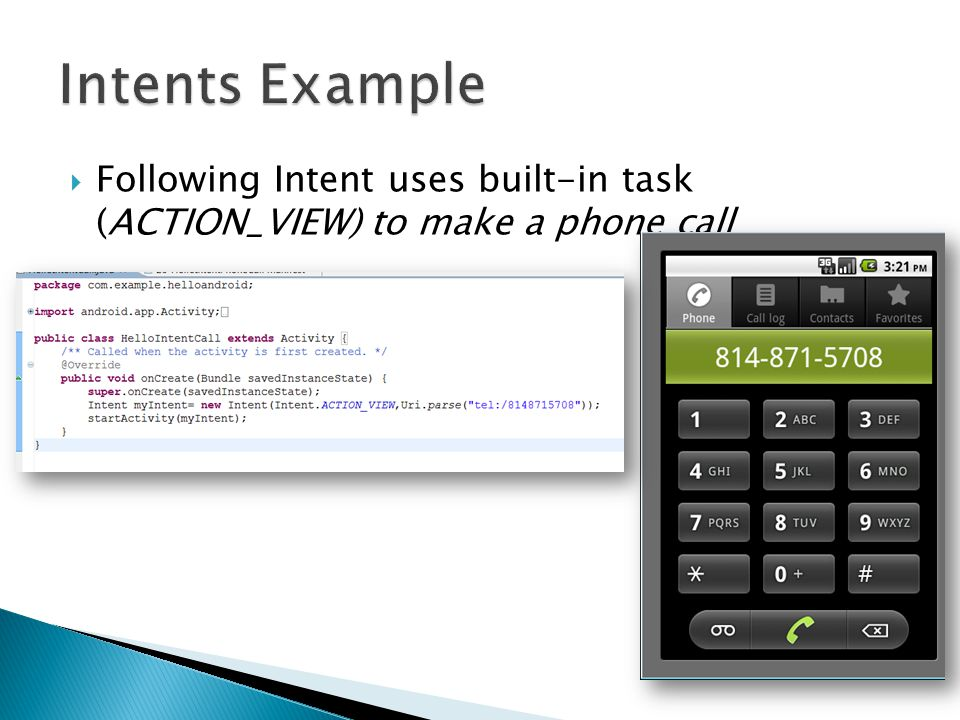  Following Intent uses built-in task (ACTION_VIEW) to make a phone call