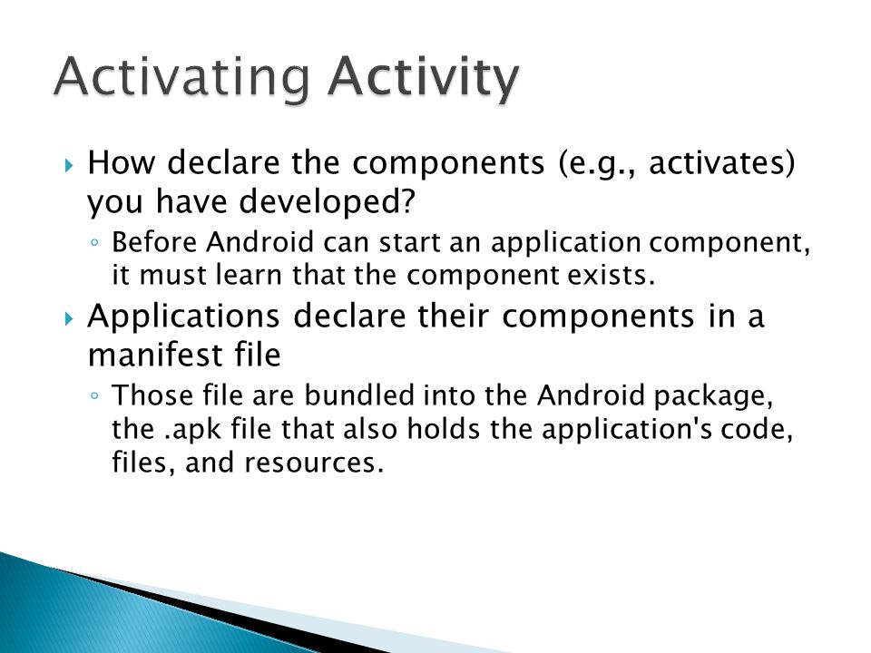  How declare the components (e.g., activates) you have developed.