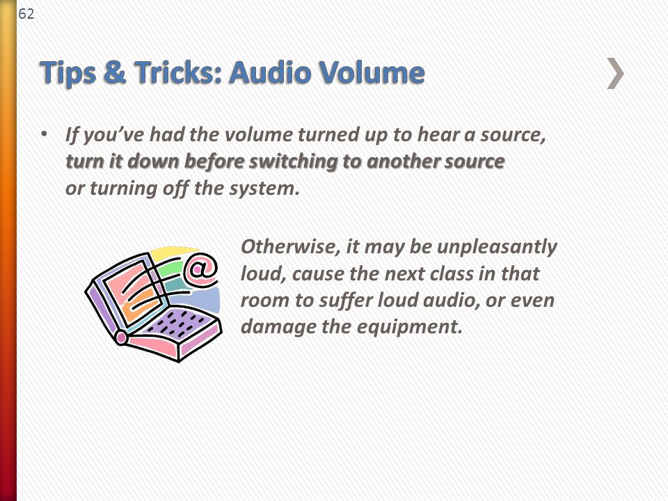 62 turn it down before switching to another source If you've had the volume turned up to hear a source, turn it down before switching to another sourc