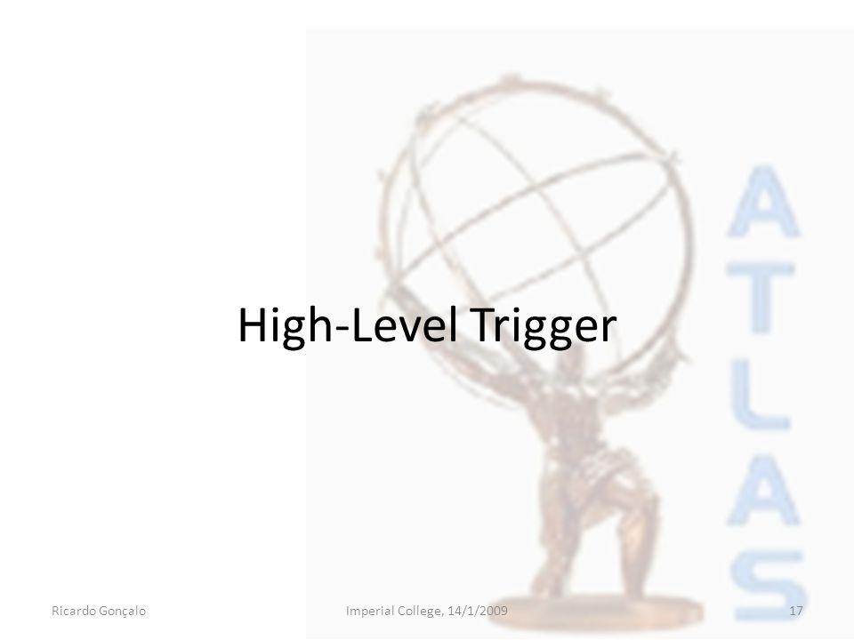 High-Level Trigger Ricardo GonçaloImperial College, 14/1/200917