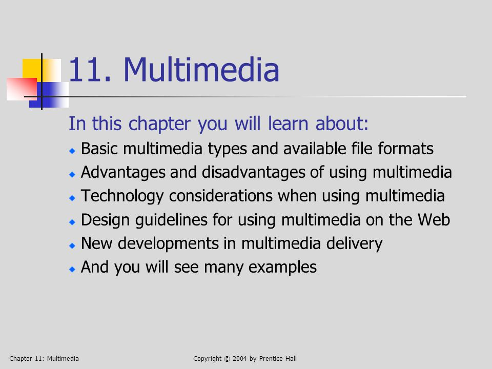 Chapter 11: MultimediaCopyright © 2004 by Prentice Hall 11.