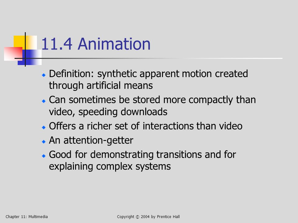 Chapter 11: MultimediaCopyright © 2004 by Prentice Hall Using animation to focus attention, 1