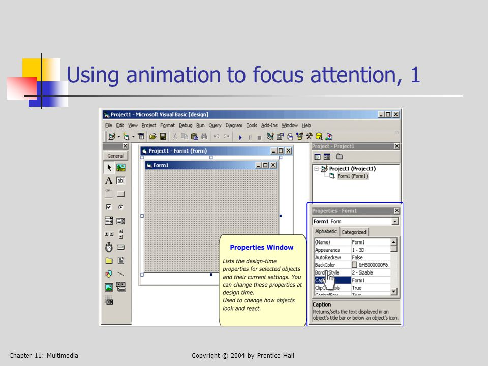 Chapter 11: MultimediaCopyright © 2004 by Prentice Hall Using animation to focus attention, 2