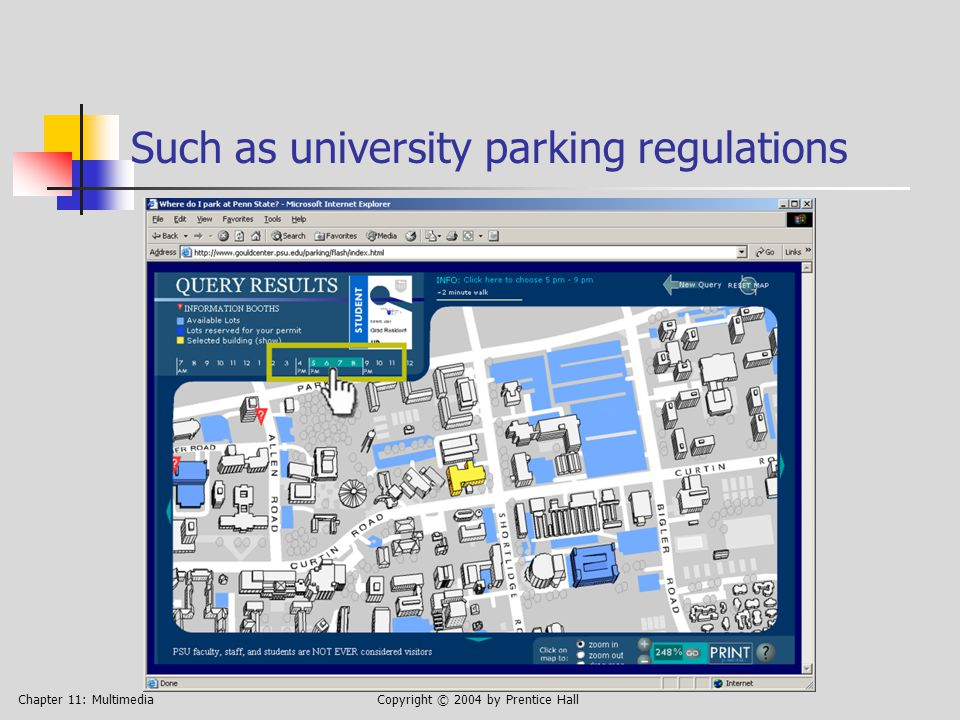 Chapter 11: MultimediaCopyright © 2004 by Prentice Hall Such as university parking regulations