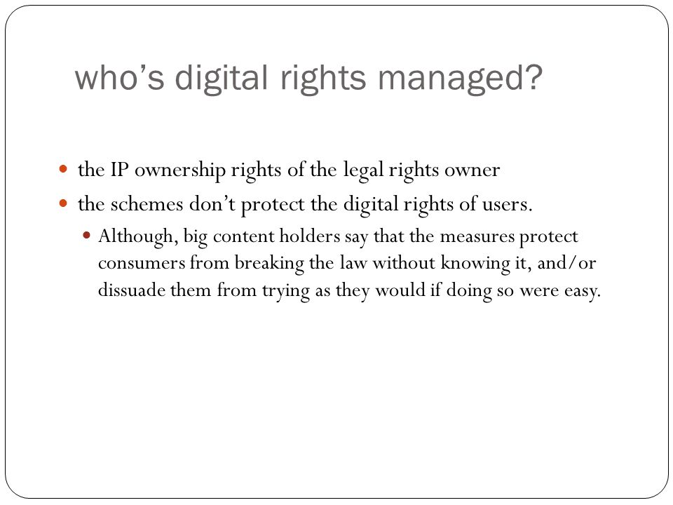 who's digital rights managed.
