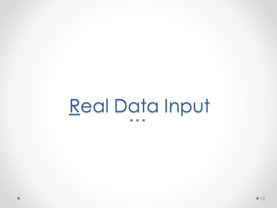 Real Data Input 18