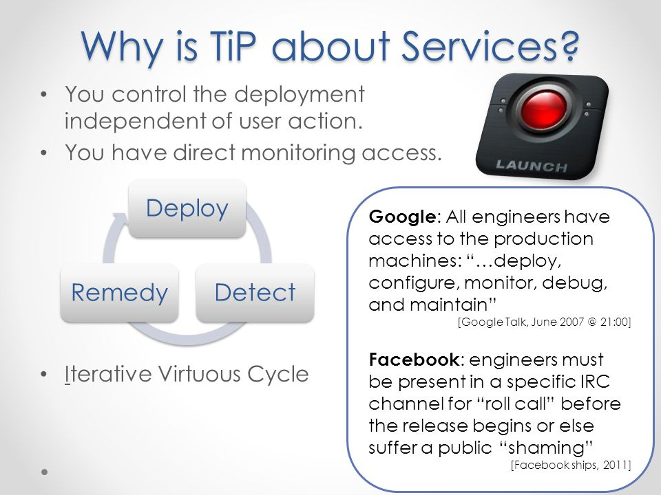 Why is TiP about Services. You control the deployment independent of user action.