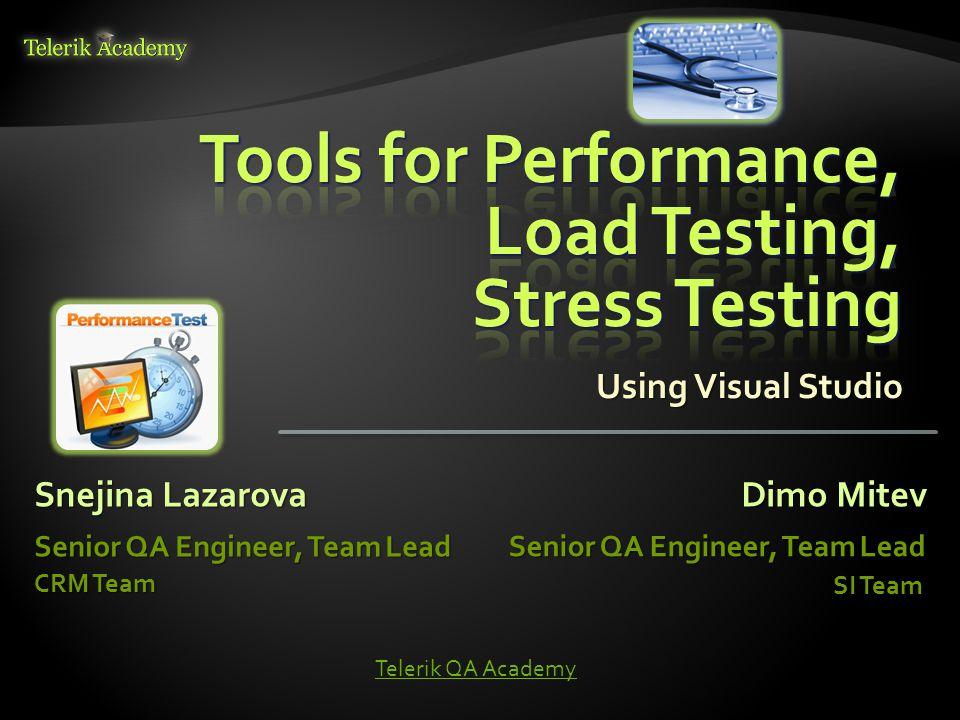 Snejina Lazarova Senior QA Engineer, Team Lead CRM Team Dimo Mitev Senior QA Engineer, Team Lead SI Team Telerik QA Academy