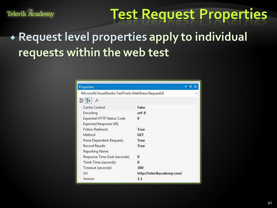  Request level properties apply to individual requests within the web test 41