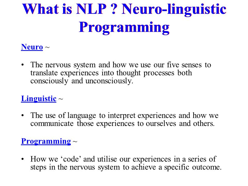 Neuro ~ The nervous system and how we use our five senses to translate experiences into thought processes both consciously and unconsciously. Linguist