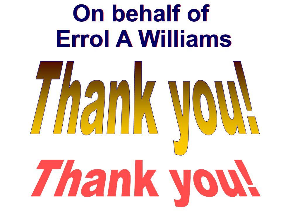 On behalf of Errol A Williams