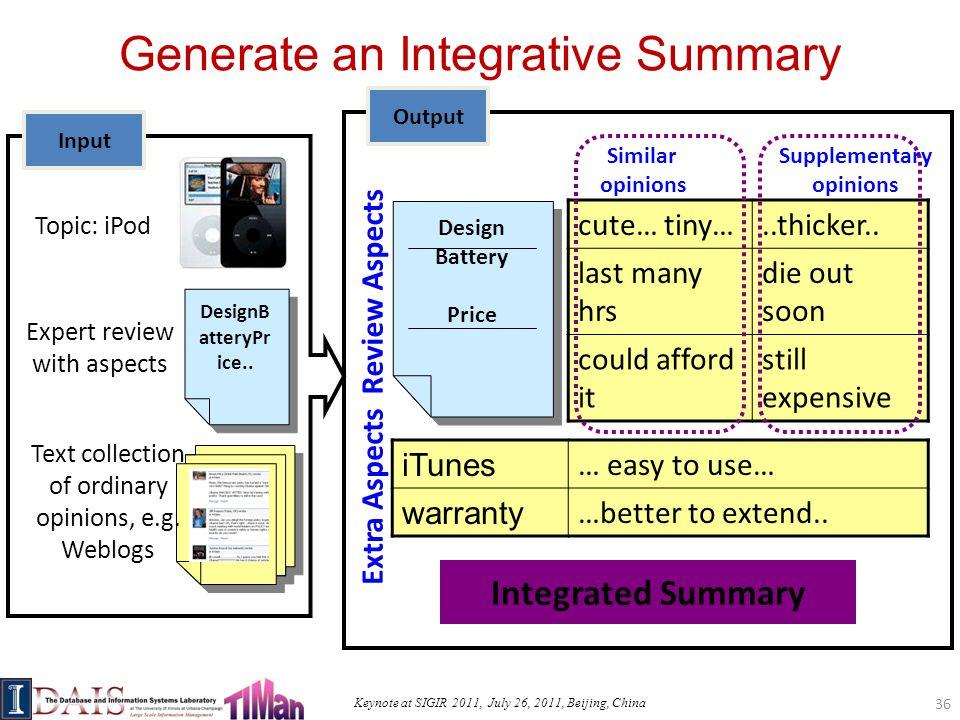Keynote at SIGIR 2011, July 26, 2011, Beijing, China Generate an Integrative Summary cute… tiny…..thicker..