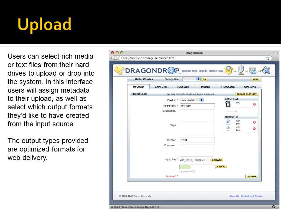 Users can select rich media or text files from their hard drives to upload or drop into the system. In this interface users will assign metadata to th