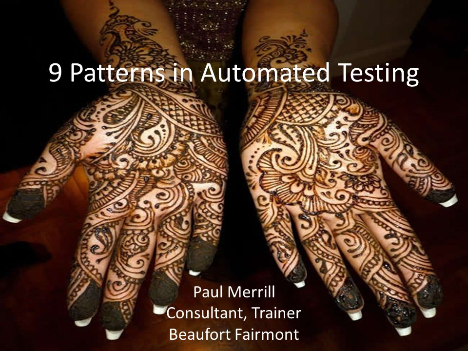 9 Patterns in Automated Testing Paul Merrill Consultant, Trainer Beaufort Fairmont