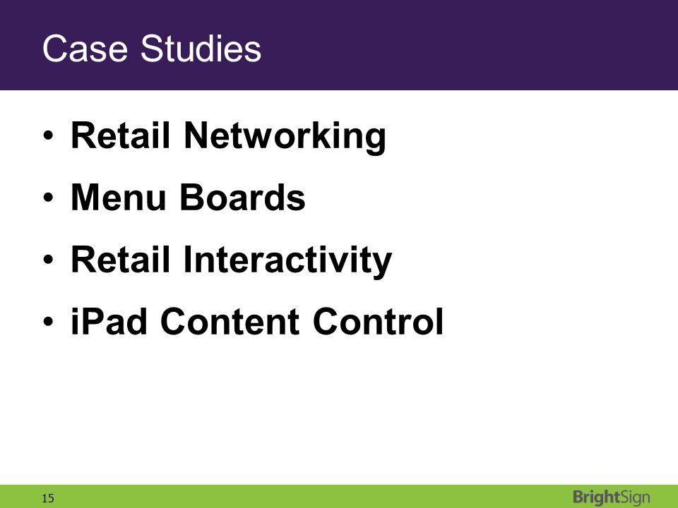 15 Case Studies Retail Networking Menu Boards Retail Interactivity iPad Content Control