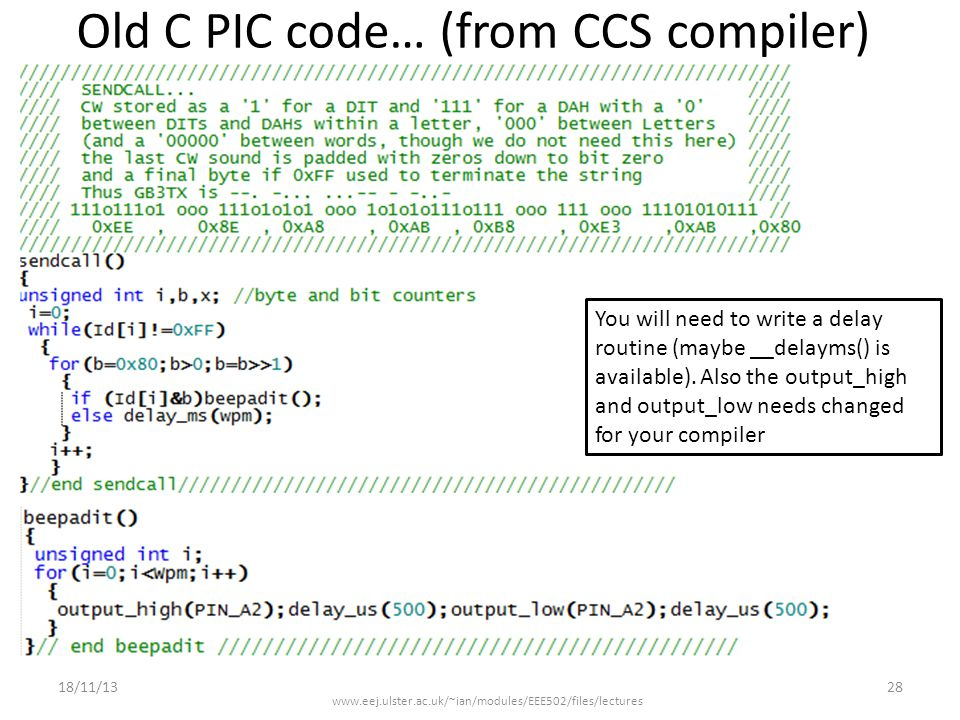 Old C PIC code… (from CCS compiler) 18/11/1328 You will need to write a delay routine (maybe __delayms() is available).