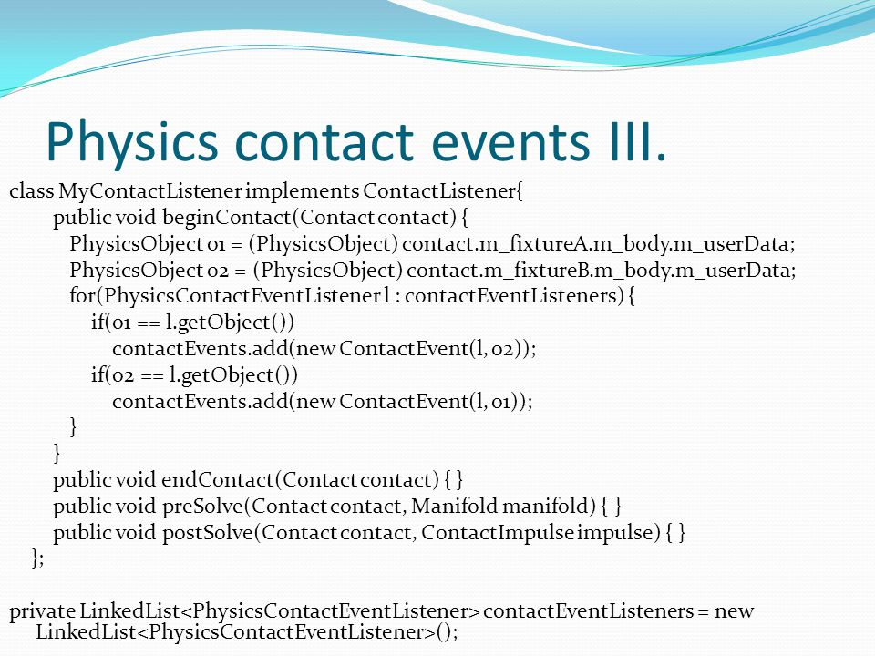 Physics contact events III.