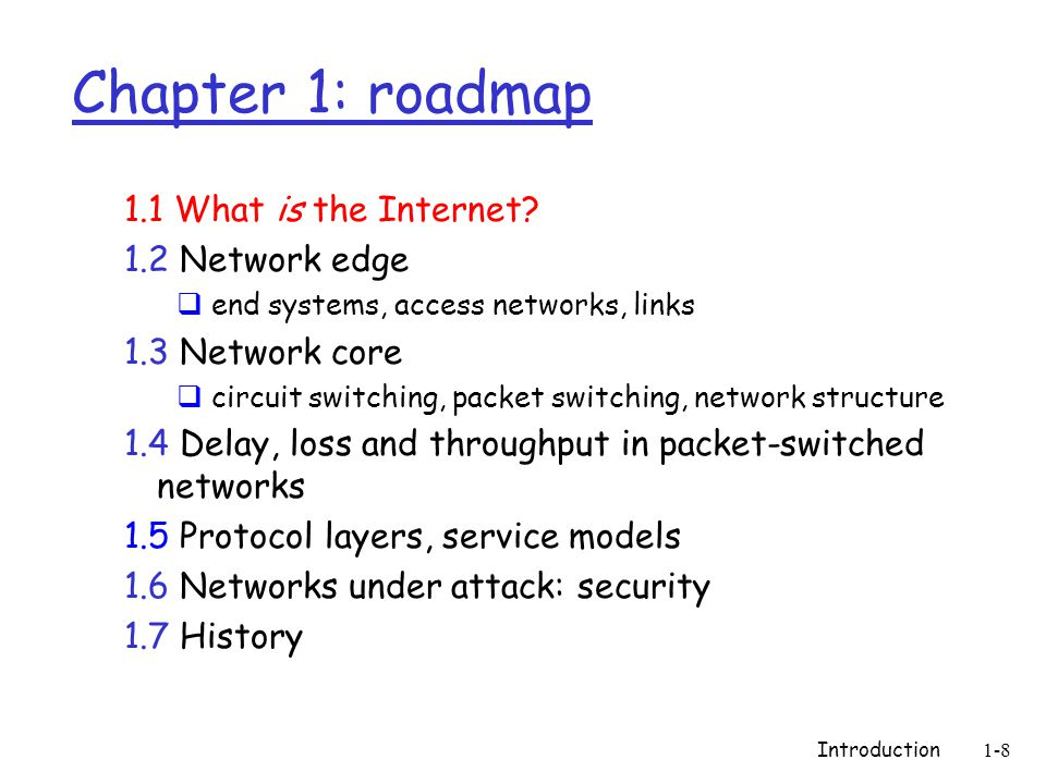 Introduction1-8 Chapter 1: roadmap 1.1 What is the Internet.