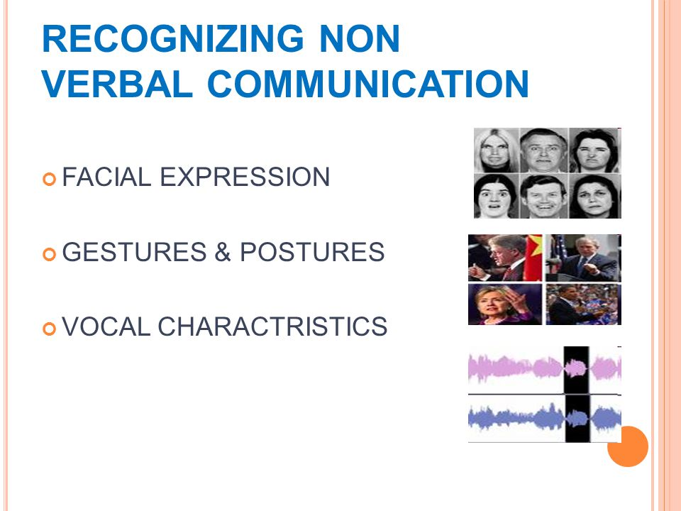 RECOGNIZING NON VERBAL COMMUNICATION FACIAL EXPRESSION GESTURES & POSTURES VOCAL CHARACTRISTICS