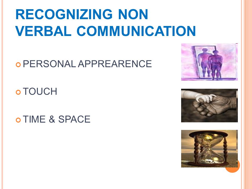 RECOGNIZING NON VERBAL COMMUNICATION PERSONAL APPREARENCE TOUCH TIME & SPACE