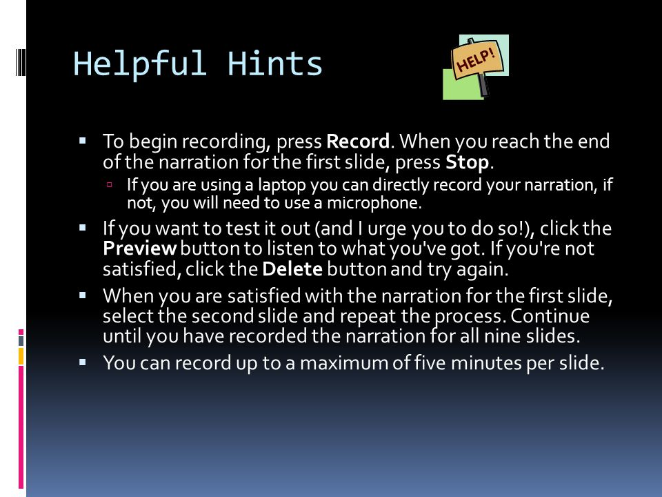Helpful Hints  To begin recording, press Record.