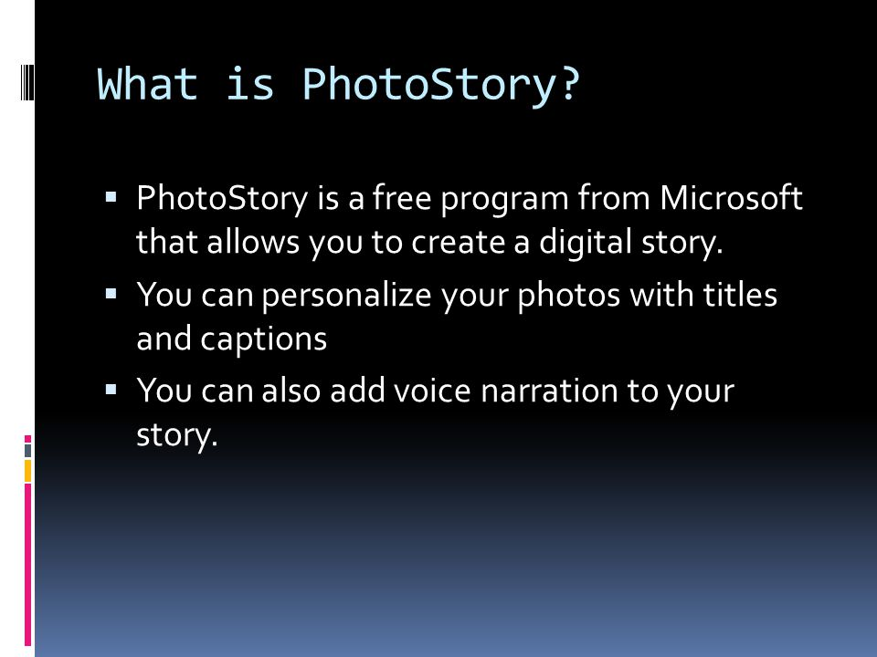 What is PhotoStory.