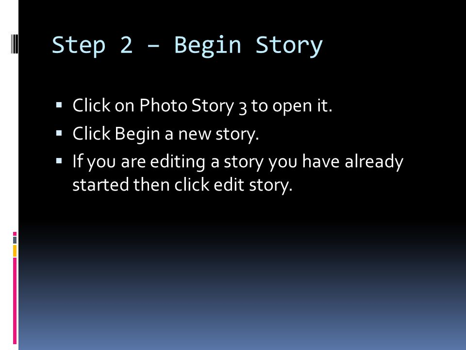 Step 2 – Begin Story  Click on Photo Story 3 to open it.