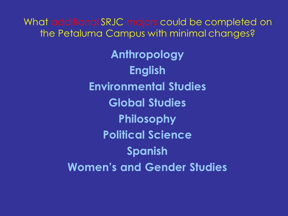 What additional SRJC majors could be completed on the Petaluma Campus with minimal changes.