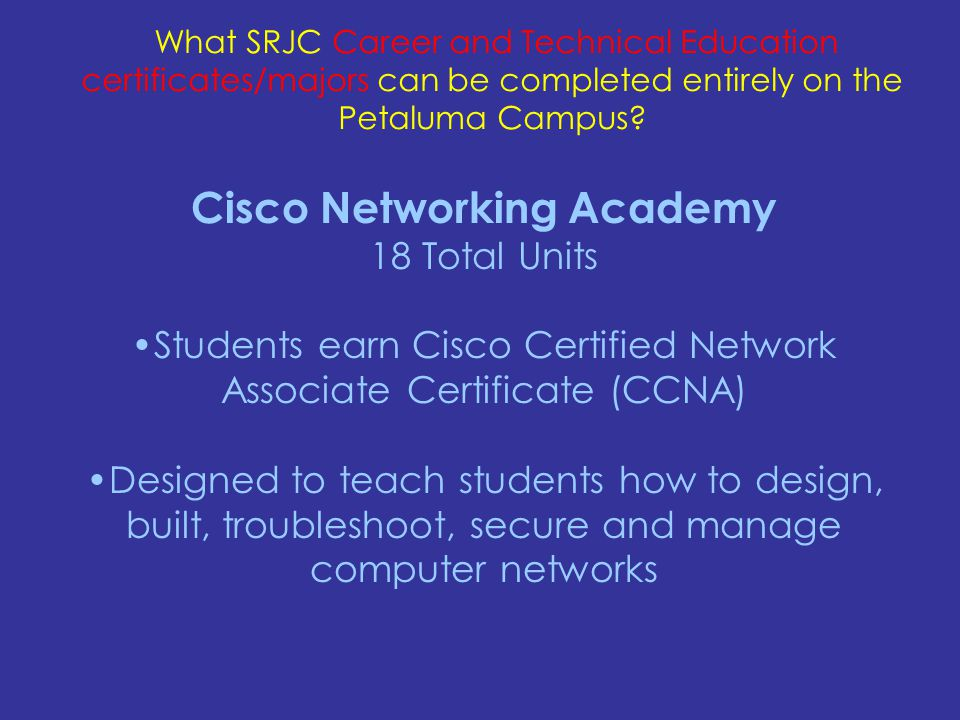What SRJC Career and Technical Education certificates/majors can be completed entirely on the Petaluma Campus.