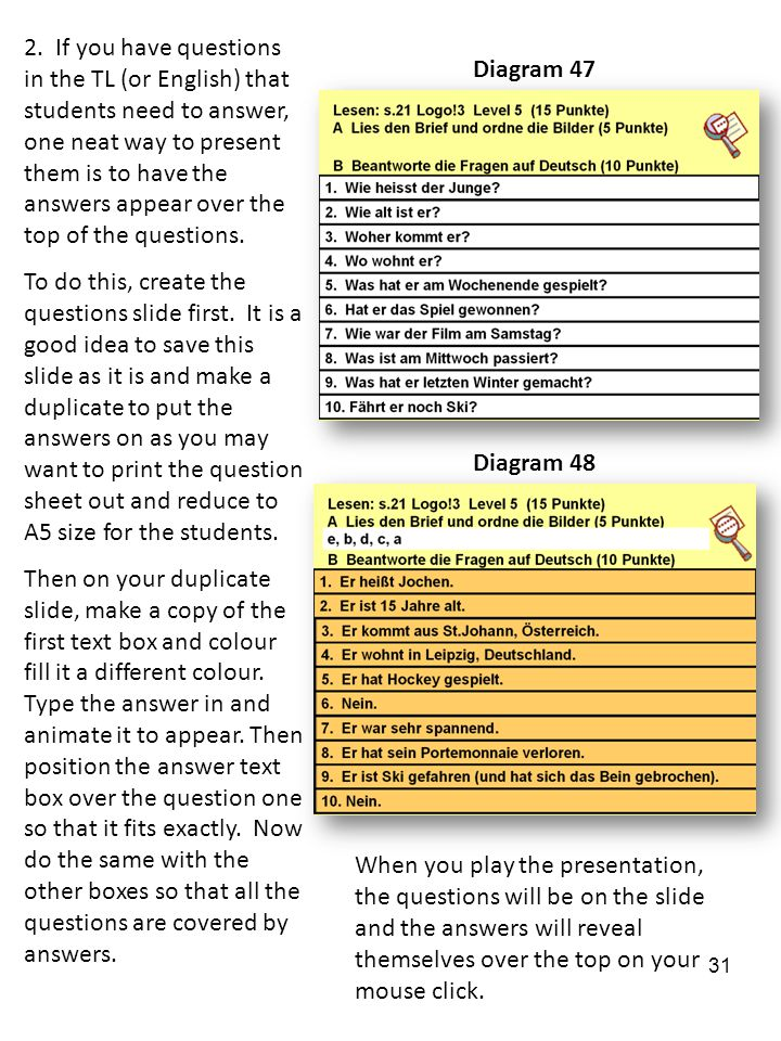 2. If you have questions in the TL (or English) that students need to answer, one neat way to present them is to have the answers appear over the top
