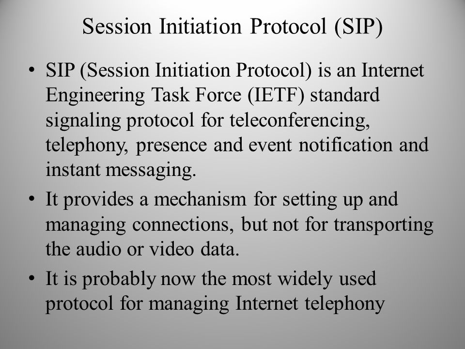 Session Initiation Protocol (SIP) SIP (Session Initiation Protocol) is an Internet Engineering Task Force (IETF) standard signaling protocol for telec