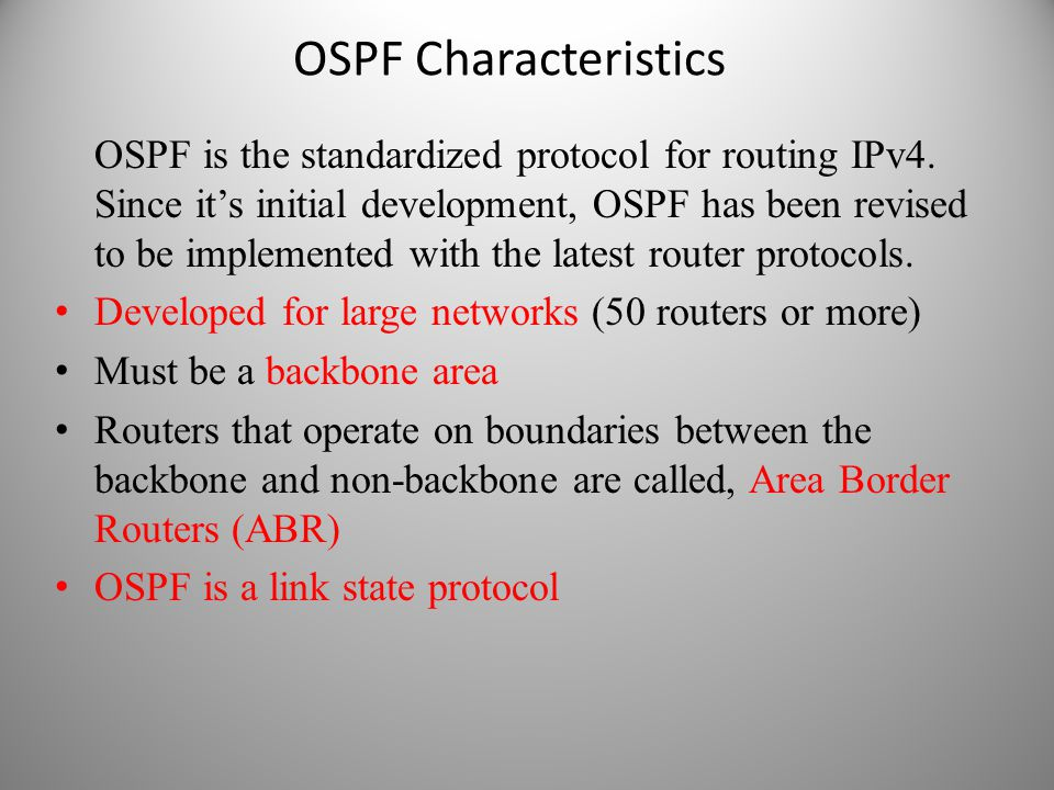 OSPF Characteristics OSPF is the standardized protocol for routing IPv4. Since it's initial development, OSPF has been revised to be implemented with