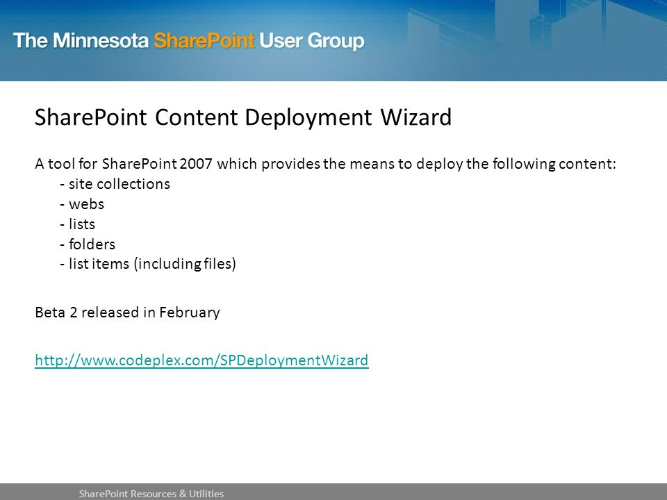 SharePoint Content Deployment Wizard A tool for SharePoint 2007 which provides the means to deploy the following content: - site collections - webs - lists - folders - list items (including files) Beta 2 released in February http://www.codeplex.com/SPDeploymentWizard SharePoint Resources & Utilities