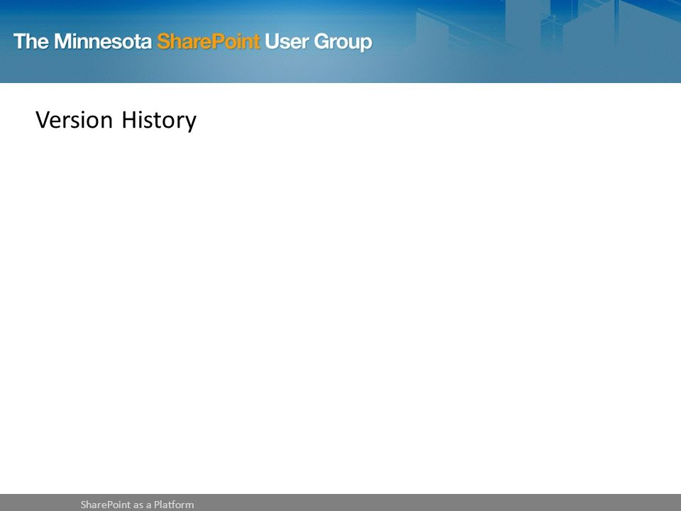 Version History SharePoint as a Platform