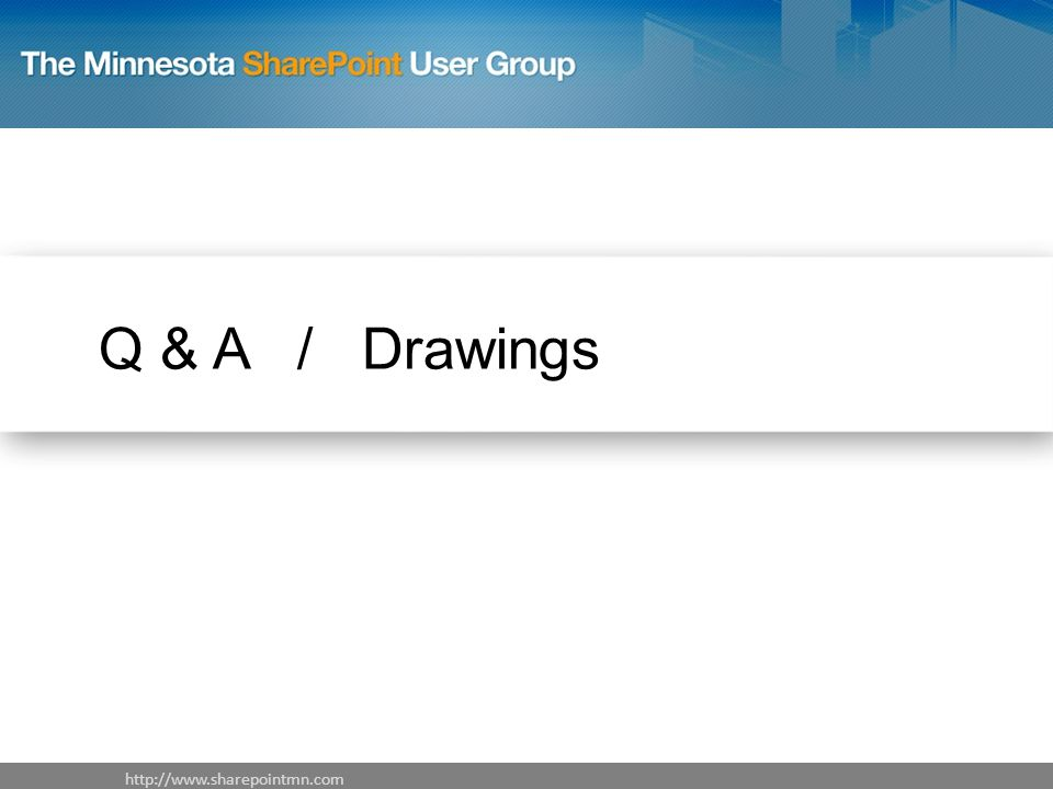Q & A / Drawings http://www.sharepointmn.com
