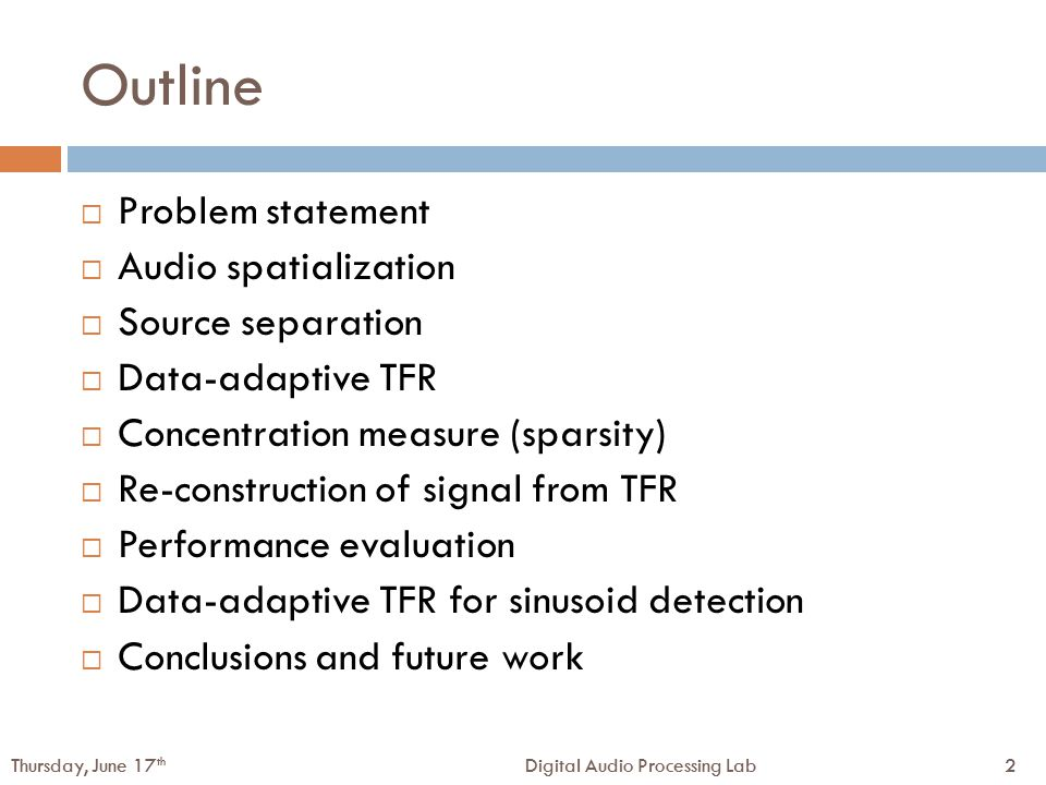 3Digital Audio Processing LabThursday, June 17 th 3Digital Audio Processing LabThursday, June 17 th Problem statement  Spatial audio – surround sound  commonly used in movies, gaming, etc.