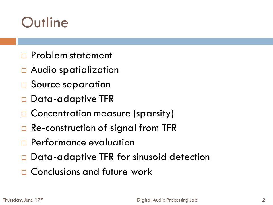 23Digital Audio Processing LabThursday, June 17 th 23Digital Audio Processing LabThursday, June 17 th WDO and sparsity (some formulae)  W-disjoint orthogonality [4]  Kurtosis  Gini Index