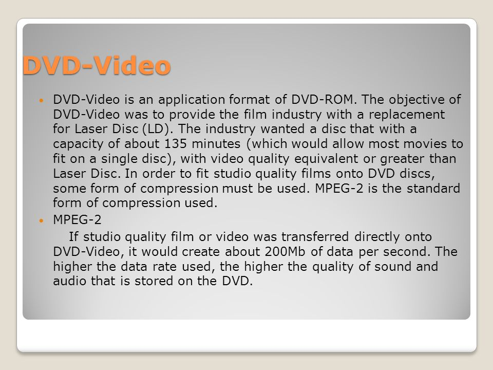 DVD-Video DVD-Video is an application format of DVD-ROM.