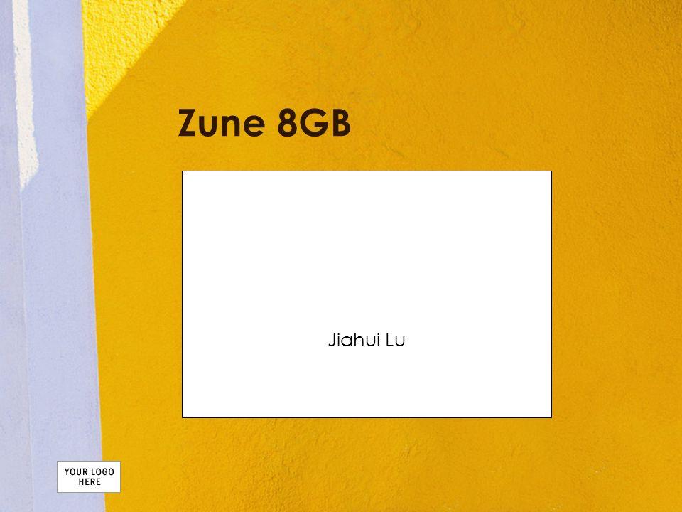 Zune 8GB Jiahui Lu