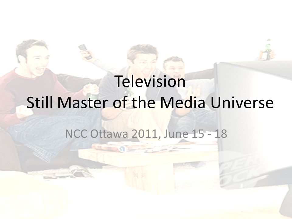 Television Still Master of the Media Universe NCC Ottawa 2011, June 15 - 18